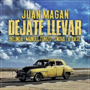 Juan-Magan-Ft-Belinda-Manuel-Turizo-Snova-B-Case-Dejate-Llevar-contratar